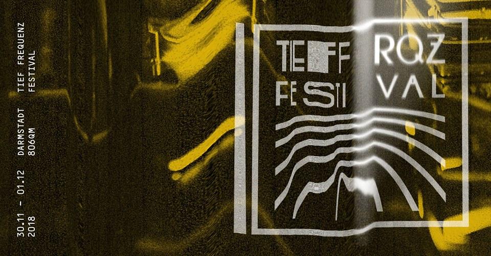 TIEFRFREQUENZ FESTIVAL 30/11/18